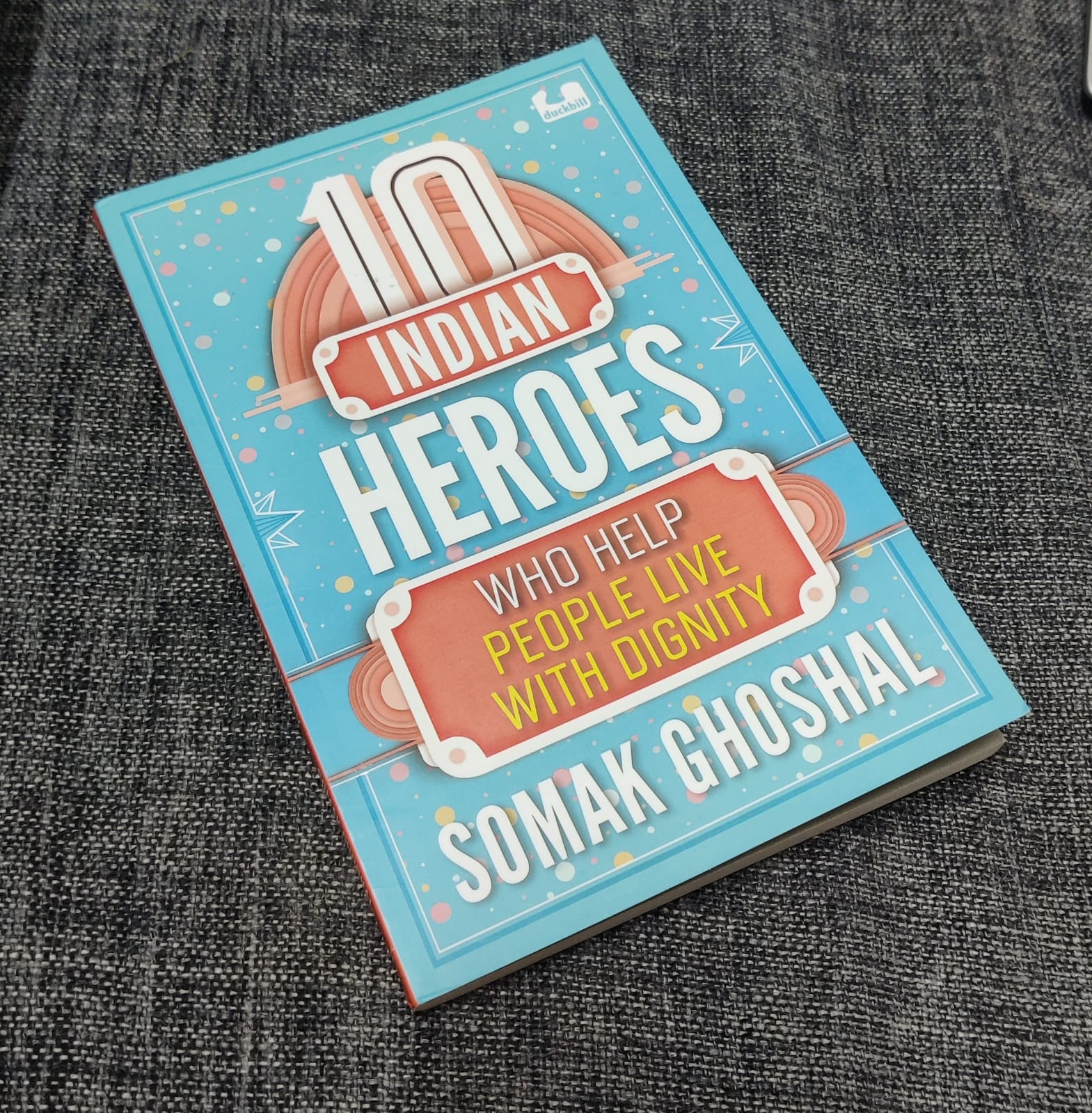 Review: 10 Indian Heroes Who Help People Live With Dignity